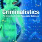 Criminalistics An Introduction to Forensic Science 8th ed. by Richard Saferstein 0131137069