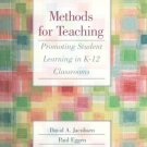 Methods for Teaching Promoting Student Learning in K-12 Classrooms 7th by Jacobsen 0131199501
