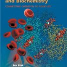 General, Organic, and Biochemistry Connecting Chemistry to Your Life 1st ed by Ira Blei 0716737477