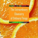 The Extraordinary Chemistry of Ordinary Things 4th edition by Carl H. Snyder 0471415758