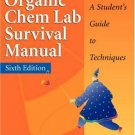 The Organic Chem Lab Survival Manual A Student's Guide to Techniques 6th ed by Zubrick 0471215201
