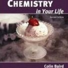 Chemistry in Your Life 2nd edition by Colin Baird 0716770423