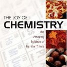 The Joy of Chemistry The Amazing Science of Familiar Things by Cathy Cobb 1591022312