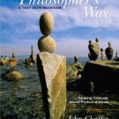 The Philosopher's Way Thinking Critically about Profound Ideas 2nd Ed by Chaffee 0136141382