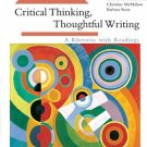 Critical Thinking, Thoughtful Writing A Rhetoric with Readings 3rd Ed by McMahon 0618442200