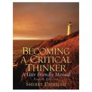 Becoming a Critical Thinker A User Friendly Manual 4th edition by Diestler 0131779982