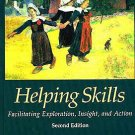 Helping Skills Facilitating Exploration, Insight, and Action 2nd ed by Hill 1591471044