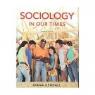 Sociology in Our Times 7th edition Kendall 0495504270