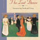 The Last Dance Encountering Death and Dying - 8th Edition Despelder 0073405469