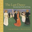 The Last Dance Encountering Death and Dying - 7th Edition Despelder 0072920963
