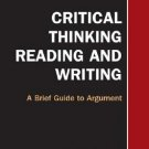 Critical Thinking, Reading, and Writing A Brief Guide to Argument 5th ed Barnet 0312412754
