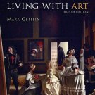 Living with Art - 8th Edition by Getlein 0073190764