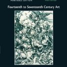 Fourteenth to Seventeenth Century Art - 3rd Edition by Stokstad 0136054072