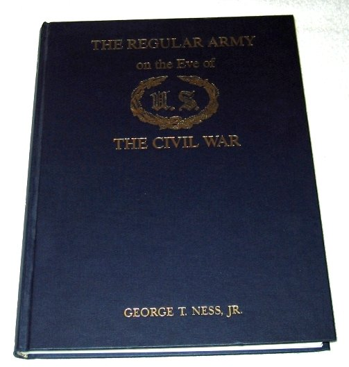 1st Ed - Regular Army on the Eve of the Civil War NESS