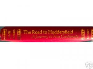 he Road to Huddersfield, A Journey to Five Continents, James Morris, 1st edition