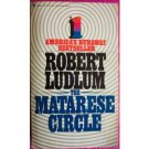 THE MATARESE CIRCLE by Robert Ludlum, PB suspense