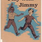 Play With Jimmy BLACK DICK AND JANE Pre-Primer Reader