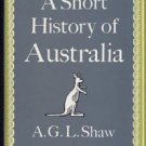 History Australia SHEEP FARMING Gold Rush PENAL COLONY Country AUSTRALIAN CONTINENT by A G L Shaw