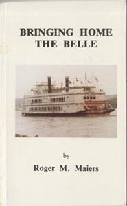 Bringing Home Belle PADDLE WHEEL BOAT Bettendorf IA Roger Maiers