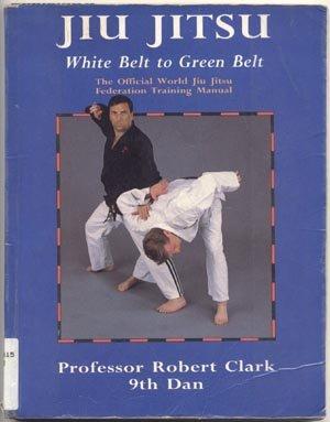 Jiu Jitsu WHITE TO GREEN BELT Martial ArtsTraining Manual Book