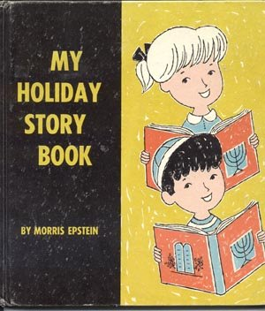 Jewish Holidays Traditions STORY BOOK Morris Epstein HB