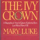 Ivy Crown BIOGRAPHY QUEEN KATHERINE PARR King Henry VIII ENGLAND Mary Luke DJ