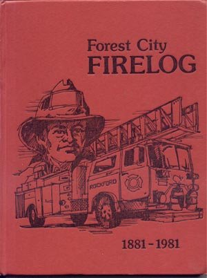 Forest City Firelog ROCKFORD IL HISTORY Vintage Firefighting Photos HB Lt George Thomas Burke