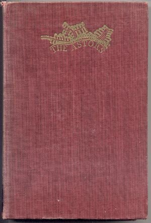 Astors ASTOR FAMILY HISTORY GENEALOGY Harvey O'Connor HB