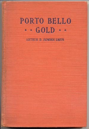 Porto Bello Gold~TREASURE ISLAND Pirates PIRACY Arthur Smith HENRY MURPHY 1924 HB