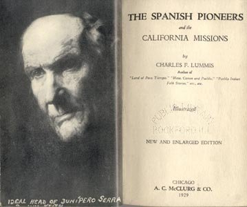 Spanish Pioneers and The California Missions HISTORY Wild West CATHOLIC PRIESTS Charles Lummis HB