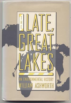 An environmental history The Late Great Lakes