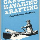 Canoeing Kayaking & Whitewater Rafting Guide Book MANUAL Outings SAFETY Gary Paulsen HB
