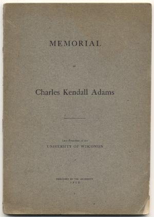 Memorial Of Late President Charles Kendal Adams BIOGRAPHY University WI Cornell MI