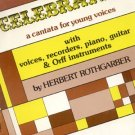 CELEBRATION Cantata For Young Voices LONG ISLAND RECORDER FESTIVAL Piano Guitar Music