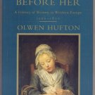 Prospect Before Her HISTORY OF WOMEN IN WESTERN EUROPE 1500-1800 Olwen Hufton~1*DJ