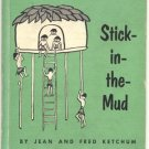 STICK IN THE MUD Village Customs FLOODING Raised Stilt Houses BASIC READER Jean Fred Ketchum HB