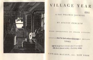 VILLAGE YEAR Sac Prairie Journal WI Wisconsin Pioneer Days August Derleth FRANK UTPATEL 1st HB