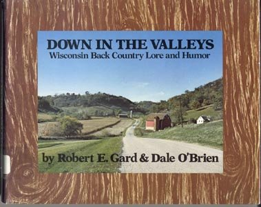 Down in the Valleys WISCONSIN FOLK LORE & FAIRY TALES Knapps Creek SUGAR RIVER Lead Country DJ