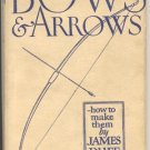 BOWS & ARROW How to Make Them Best Made JAMES DUFF Target Shooting COMPETITIONS DJ