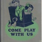 COME PLAY WITH US Bess Carlile DICK & JANE Early Basic Reader PRIMER HB