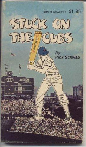 STUCK ON THE CUBS Rare Chicago Fan Book BASEBALL Rick Schwab
