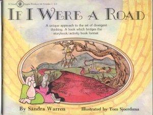 IF I WERE ROAD Divergent Thinking Story MORAL TEACHING Sandra Warren~1