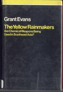 YELLOW RAINMAKERS Laos Thailand ASIA HISTORY Chemical Warfare HMONG REFUGEES Grant Evans 1st DJ