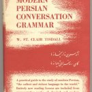 Modern Persian Conversation Grammar PERSIA How to Learn Read & Speak the Language W.TISDALE DJ