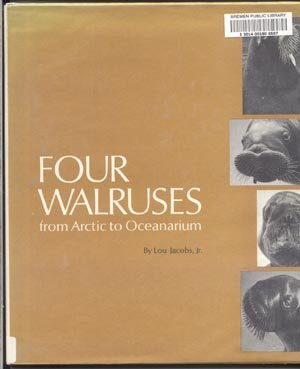 4 FOUR WALRUSES Arctic CALIFORNIA OCEANARIUM Alaska MARINELAND OF THE PACIFIC Lou Jacobs 1st DJ