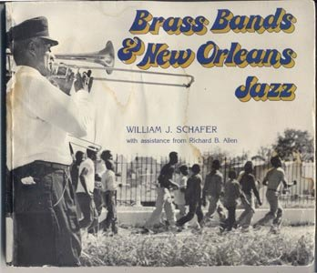 Brass Bands & New Orleans Jazz Music LOUISIANA History HISTORIC PHOTOS William Schafer
