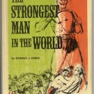 STRONGEST MAN IN THE WORLD Donald Sobol BOXER Fighter WRESTLER Weight Lifter LOGGER 1*HB Book