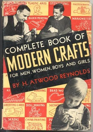 COMPLETE Book of Modern Crafts MARIONETTE China Painting PAPIER MACHE & MORE H. Reynolds DJ