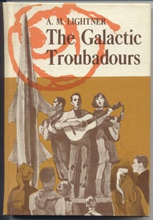 Galactic Troubadours A.M.LIGHTNER Kid Sci-Fi FOLK FOLKLORE Songs 1st HB