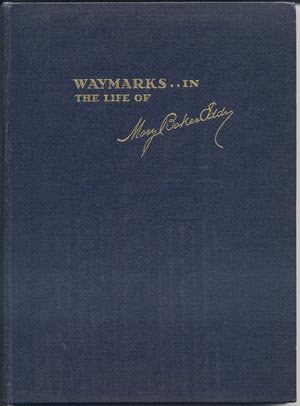WAYMARKS OF MARY BAKER EDDY Christian Science Religion History FOUNDER 1st HB